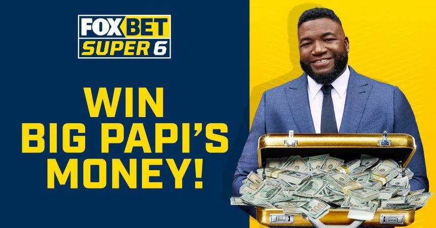 Big Papi Fox Bet Super 6